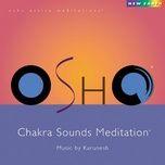 osho chakra sound meditation - karunesh