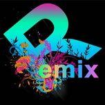 tuyen tap nonstop dance remix nhaccuatui (vol.10 - 2014) - dj