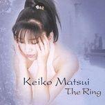 the ring - keiko matsui