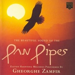 the beautiful sound of the pan pipes - gheorghe zamfir