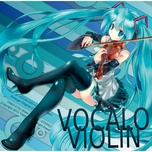 vocalo violin - tamusic, hatsune miku, ia
