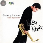 bien khat (saxophone) - tran manh tuan