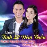 tinh lo dem buon (vol. 4) - huynh nguyen cong bang, duong hong loan