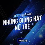 nhac hai ngoai (vol. 6 - nhung giong hat nu tre) - v.a