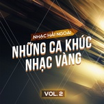 nhac hai ngoai (vol. 2 - nhung ca khuc nhac vang) - v.a