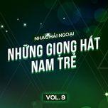 nhac hai ngoai (vol. 9 - nhung giong hat nam tre) - v.a