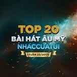 top 20 bai hat au my nhaccuatui tuan 23/2017 - v.a