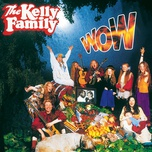 wow - the kelly family