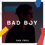 bad boy (single) - dan croll