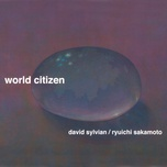 world citizen (ep) - david sylvian, ryuichi sakamoto