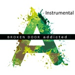 addicted (instrumental) (single) - broken door