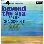beyond the sea - frank chacksfield, his orchestra