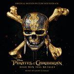 pirates of the caribbean: dead men tell no tales (original motion picture soundtrack) - geoff zanelli