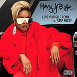 love yourself (remix) (single) - mary j. blige, a$ap rocky