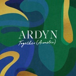 together (acoustic) (single) - ardyn