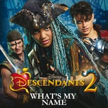 what's my name (from descendants 2) (single) - china anne mcclain, thomas doherty, dylan playfair