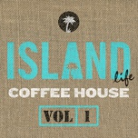 island life coffee house (vol. 1) - v.a