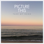 take my hand (album version) (single) - picture this