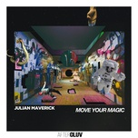 move your magic (single) - julian maverick