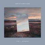stay (acoustic) (single) - zedd, alessia cara