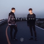 there for you (single) - martin garrix, troye sivan