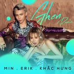 ghen remix - erik, min, khac hung
