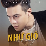 nhu gio voi may (single) - dinh dai vu