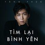 tim lai binh yen (single) - tang phuc
