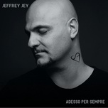 adesso per sempre (single) - jeffrey jey