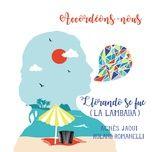 llorando se fue (la lambada) (single) - agnes jaoui, roland romanelli