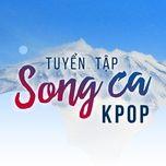 tuyen tap song ca k-pop - v.a