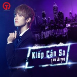 kiep can sa (single) - tao lu phu