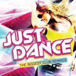 just dance (the biggest club remixes) (bonus track) - v.a