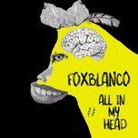 all in my head (single) - fox blanco