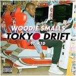 tokyo drift (single) - woodie smalls, k1d