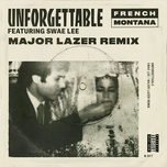 unforgettable (major lazer remix) (single) - french montana, swae lee