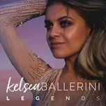 legends (single) - kelsea ballerini