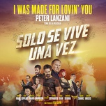 i was made for lovin' you (tema de la pelicula solo se vive una vez) (single) - peter lanzani