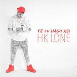 te lo hago asi (single) - hk lone