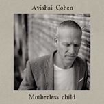 motherless child (single) - avishai cohen