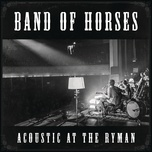 acoustic at the ryman (live) - band of horses