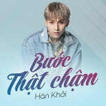buoc that cham (single) - han khoi
