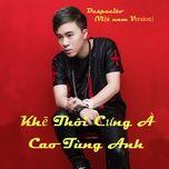 khe thoi cung a (despacito vietnamese version) (single) - cao tung anh