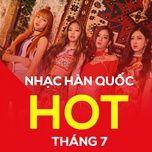 nhac han quoc hot thang 07/2017 - v.a