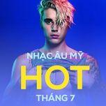 nhac au my hot thang 07/2017 - v.a