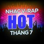 nhac v-rap hot thang 07/2017 - v.a