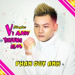 vi anh thuong em (single) - phan duy anh