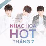 nhac hoa hot thang 07/2017 - v.a