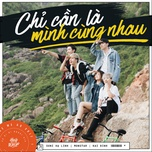 chi can la minh cung nhau (here we go) (single) - suni ha linh, kai dinh, monstar