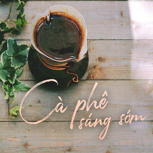 Những bản nhạc nhẹ nhàng cho cà phê sáng sớm